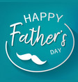 happy father day graphic design background vector image vector image