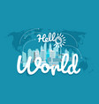 hello world world map with the logo vector image vector image