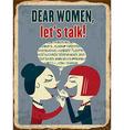 Retro metal sign Dear women lets talk vector image vector image