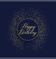 happy birthday stylish card design with glitter vector image
