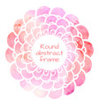 round flower frame with pink watercolor vector image vector image