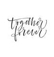 together forever phrase modern brush calligraphy vector image