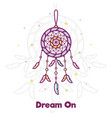 dream on dreamcatcher vector image