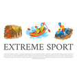 extreme sport speleotourism and rafting water vector image