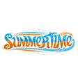 lettering summer time vector image vector image