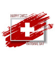 swiss national day card with flag in grungy style vector image