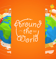 Travel Around the world concept Travel boo vector image vector image
