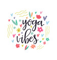 yoga vibes colorful concept poster with lettering vector image