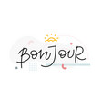 bonjour calligraphy quote french lettering sunrise vector image