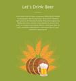lets drink beer poster with wooden barrel beverage vector image