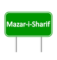 Mazar-i-Sharif road sign vector image vector image