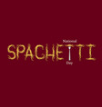 national spaghetti day event name spaghetti word vector image