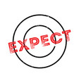 expect rubber stamp vector image vector image