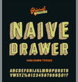 naive drawer funny hand drawn typeface vector image