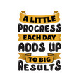 a little progress each day good for print vector image vector image