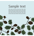 Background frame for text with fir cone and twig vector image