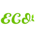 eco text type natural healthy product green leaf vector image