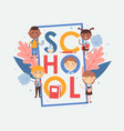 school typography poster vector image vector image
