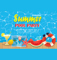pool party invitation poster with blue water and vector image vector image