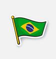 sticker flag brazil on flagstaff vector image
