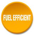 fuel efficient orange round flat isolated push vector image vector image