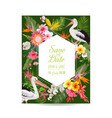 save date card with exotic flowers and birds vector image vector image