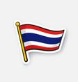 sticker flag thailand on flagstaff vector image
