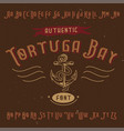 vintage label font named tortuga bay vector image vector image
