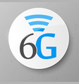 6g icon 6th generation wireless internet vector image