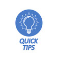 quick tips icon - light bulb as tips and tricks vector image vector image