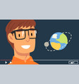 young man blogger wearing glasses streaming about vector image vector image