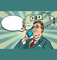 businessman talking on phone about money vector image vector image
