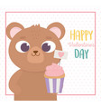 happy valentines day cute bear with sweet cupcake vector image