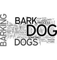why dogs bark text word cloud concept vector image vector image