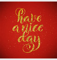 have a nice day inspirational phrase modern vector image
