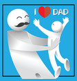 i love dad happy fathers day card vector image vector image