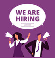 we are hiring concept business recruitment vector image