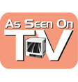 as seen on tv sign vector image