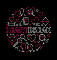 heartbreak round creative in vector image