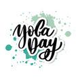 international yoga day handwritten text vector image