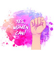 yes women can woman hand with her fist raised up vector image vector image