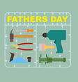 Fathers day A set of tools for men drill and vector image
