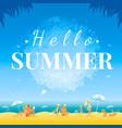 hello summer banner day landscape sea beach vector image