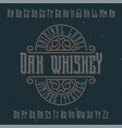 vintage label typeface named oak whiskey vector image vector image