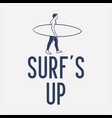 t shirt design surf up with surfer walking on it vector image