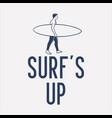 t shirt design surf up with surfer walking vector image vector image