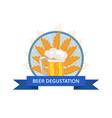 beer degustation logo with traditional drink foam vector image vector image