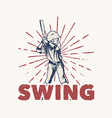t shirt design swing with baseball player holding vector image vector image