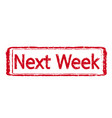 next week red stamp text vector image vector image