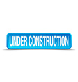 Under construction blue 3d realistic square vector image